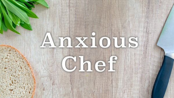 Anxious Chef