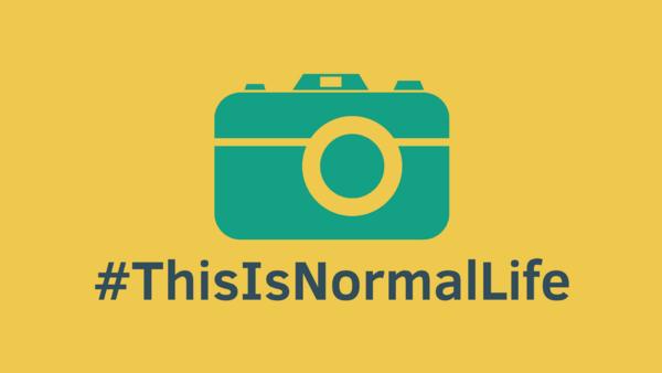 #ThisIsNormalLife campaign.