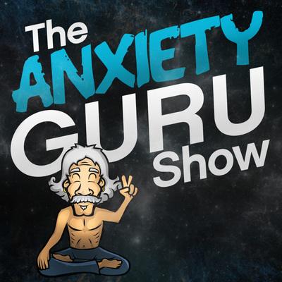 Anxiety Guru Show
