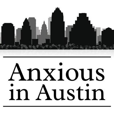 Anxious in Austin