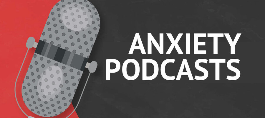 Anxiety podcasts