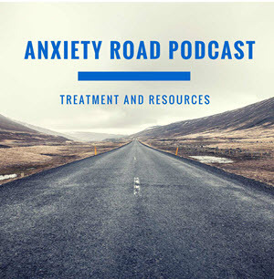 Anxiety Road Podcast